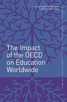 The Impact of the OECD on Education Worldwide by Alexander W. Wiseman