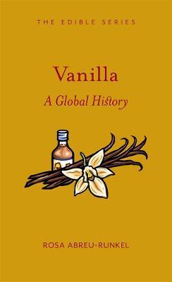 Vanilla: A Global History by Rosa Abreu