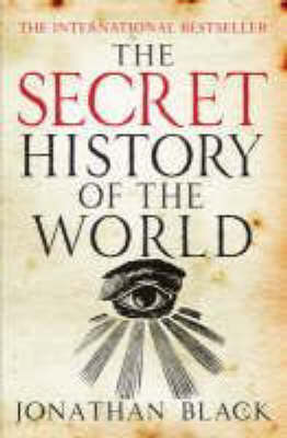 The The Secret History of the World by Jonathan Black