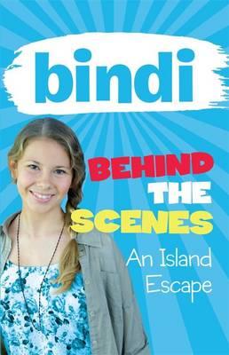 Bindi Behind the Scenes 2 by Bindi Irwin