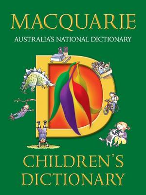 Macquarie Children's Dictionary by Macquarie Dictionary