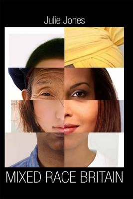 Mixed Race Britain by Julie Jones