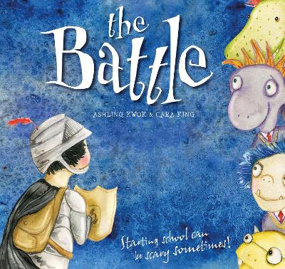 The Battle: Starting school can be scary sometimes! by Ashling Kwok