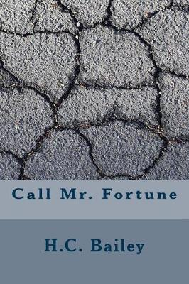 Call Mr. Fortune by H C Bailey