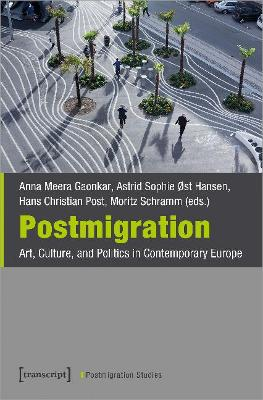 Postmigration - Art, Culture, and Politics in Contemporary Europe book
