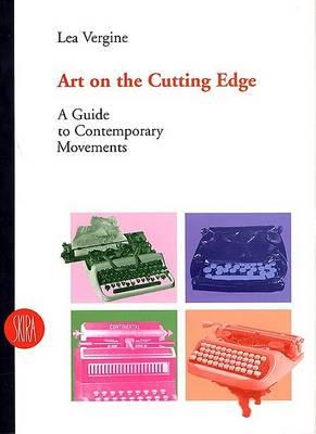 Art on the Cutting Edge by Lea Vergine