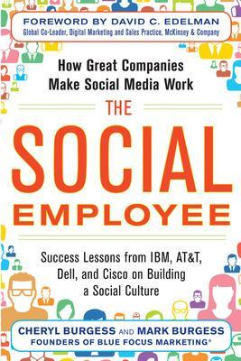 Social Employee: How Great Companies Make Social Media Work by Mark Burgess