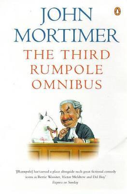 Third Rumpole Omnibus by Sir John Mortimer