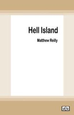 Hell Island: A Scarecrow Novella by Matthew Reilly