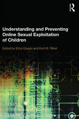 Understanding and Preventing Online Sexual Exploitation of Children by Ethel Quayle