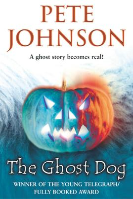 The Ghost Dog by Pete Johnson