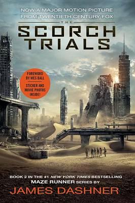 The Scorch Trials (Maze Runner, Book Two) by James Dashner