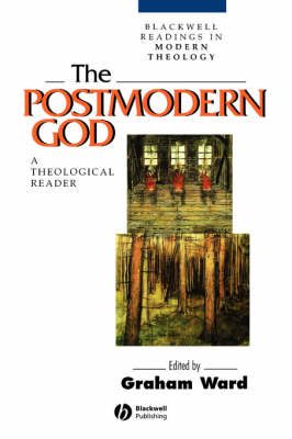 The Postmodern God: A Theological Reader by Graham Ward