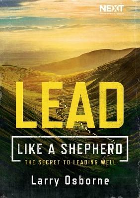 Lead Like a Shepherd by Larry Osborne