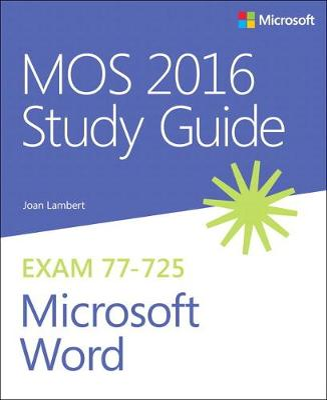 MOS 2016 Study Guide for Microsoft Word by Joan Lambert