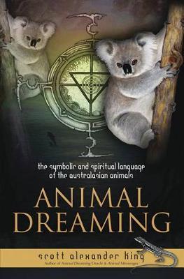 Animal Dreaming by Scott Alexander King