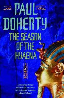 Season of the Hyaena (Akhenaten Trilogy, Book 2) by Paul Doherty