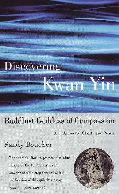 Discovering Kwan Yin, Buddhist Goddess of Compassion book