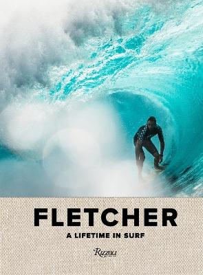 Fletcher: A Lifetime in Surf by Dibi Fletcher