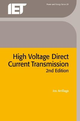 High Voltage Direct Current Transmission by Jos Arrillaga