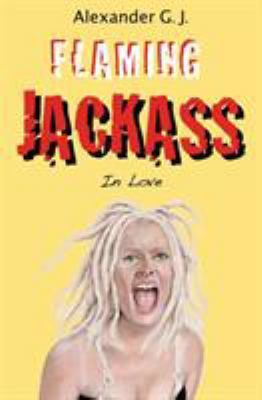 Flaming Jackass: In Love by Alex James
