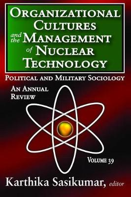 Organizational Cultures and the Management of Nuclear Technology by Karthika Sasikumar
