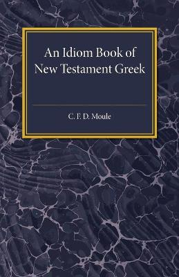 Idiom Book of New Testament Greek by C. F. D. Moule