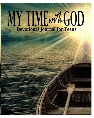 My Time with God: Devotional Journal for Teens by Peter James