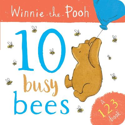 Winnie the Pooh: 10 Busy Bees (a 123 Book) by Egmont Publishing UK