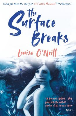 The Surface Breaks: a reimagining of The Little Mermaid by Louise O'Neill
