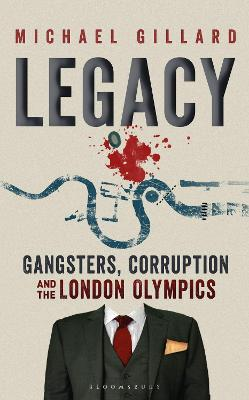 Legacy: Gangsters, Corruption and the London Olympics book