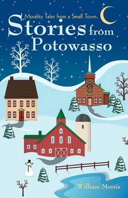 Stories from Potowasso: Morality Tales from a Small Town book