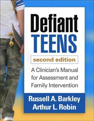 Defiant Teens, Second Edition by Russell A. Barkley