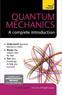 Quantum Mechanics: A Complete Introduction: Teach Yourself by Alexandre M. Zagoskin