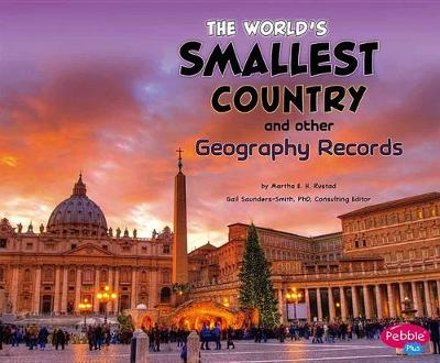 The World's Smallest Country and Other Geography Records by Melissa Abramovitz
