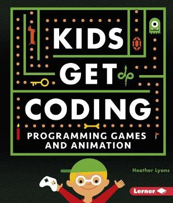 Programming Games and Animation by Heather Lyons