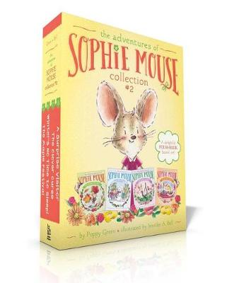 The Adventures of Sophie Mouse Collection #2: The Maple Festival; Winter's No Time to Sleep!; The Clover Curse; A Surprise Visitor by Poppy Green