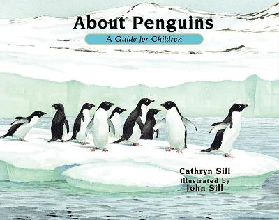 About Penguins by Cathryn Sill