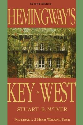 Hemingway's Key West by Stuart B McIver