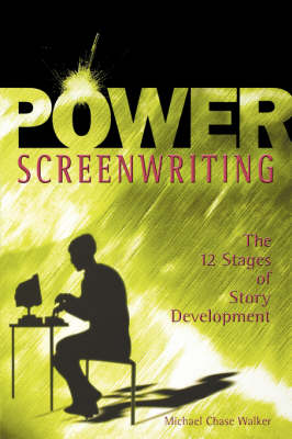 Power Screenwriting by Michael Chase Walker