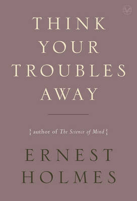 Think Your Troubles Away book