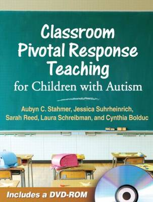Classroom Pivotal Response Teaching for Children with Autism by Aubyn C. Stahmer