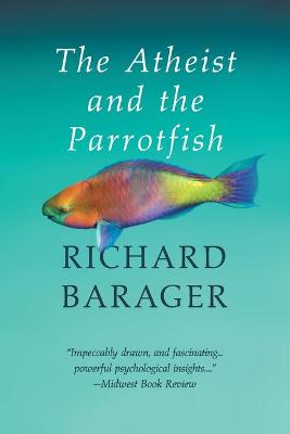 The Atheist and the Parrotfish by Richard Barager