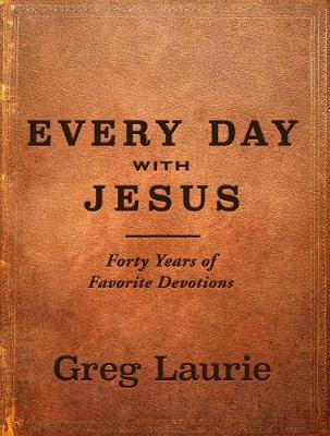 Every Day with Jesus by Greg Laurie