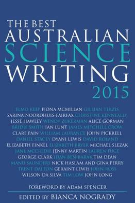 The Best Australian Science Writing 2015 by Bianca Nogrady