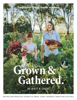 Grown & Gathered by Lentil Purbrick