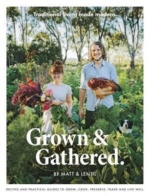 Grown & Gathered by Lentil Purbrick