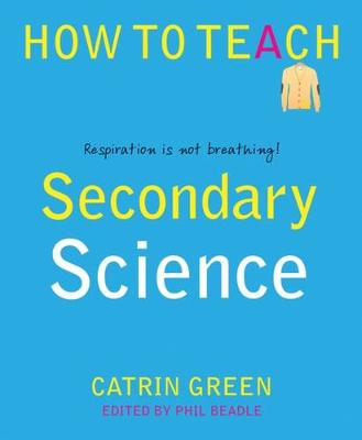 Secondary Science by Catrin Green