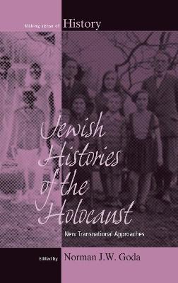 Jewish Histories of the Holocaust book