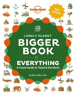 The Bigger Book of Everything by Lonely Planet